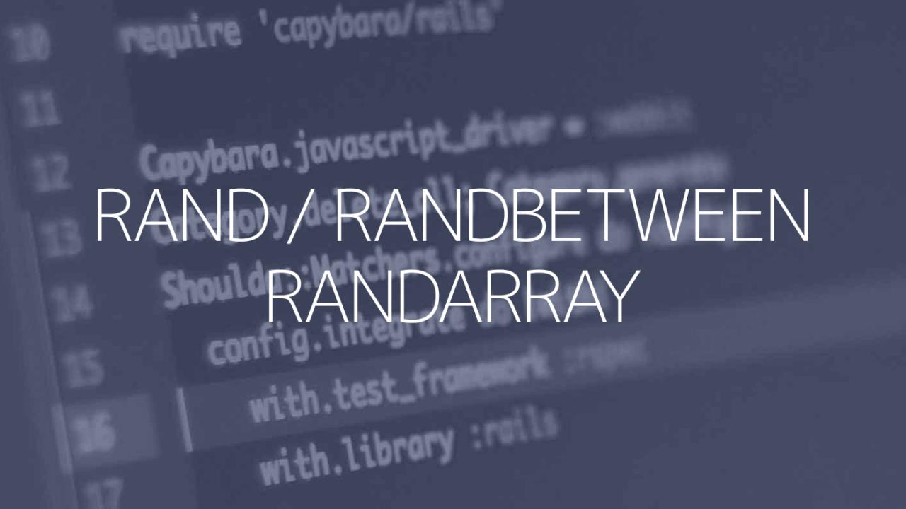 RAND関数、RANDBetween関数、RANDARRAY関数